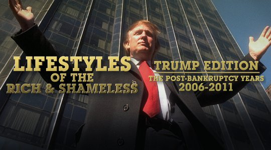 Lifestyles of the rich and shameless: Trump edition 2006-2011